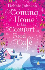 coming-home-to-the-comfort-food-cafe-the-only-heart-warming-feel-good-christmas-novel-you-need-in-2017