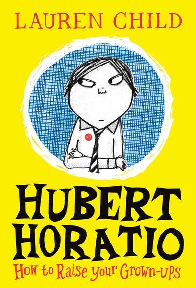 How To Raise Your Grown-Ups (Hubert Horatio, Book 1)