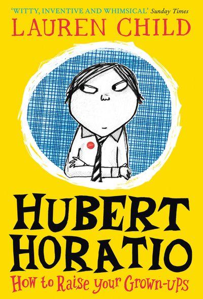 Hubert Horatio (1): How to Raise Your Grown-Ups