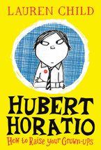 Hubert Horatio (Hubert Horatio, Book 1) eBook  by Lauren Child