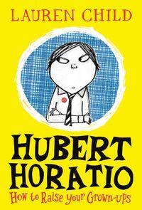 hubert-horatio-how-to-raise-your-grown-ups