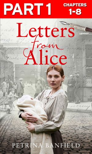 Letters from Alice: Part 1 of 3: A tale of hardship and hope. A search for the truth. book image
