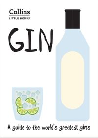 gin-a-guide-to-the-worlds-greatest-gins-collins-little-books
