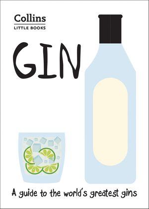 Gin: A guide to the world's greatest gins (Collins Little Books) book image