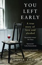 you-left-early-a-true-story-of-love-and-alcohol