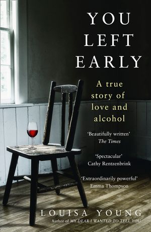 You Left Early: A True Story of Love and Alcohol book image