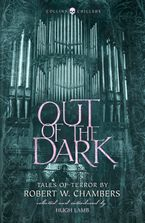 Out of the Dark: Tales of Terror by Robert W. Chambers (Collins Chillers) Paperback  by Robert W. Chambers