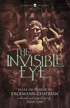 The Invisible Eye: Tales of Terror by Emile Erckmann and Louis Alexandre Chatrian (Collins Chillers) Paperback  by Emile Erckmann
