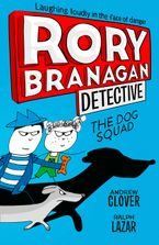 The Dog Squad (Rory Branagan (Detective), Book 2) Paperback  by Andrew Clover