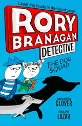 The Dog Squad (Rory Branagan (Detective), Book 2)