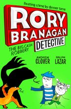 The Big Cash Robbery (Rory Branagan (Detective), Book 3) Paperback  by Andrew Clover
