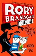 The Deadly Dinner Lady (Rory Branagan (Detective), Book 4) Paperback  by Andrew Clover