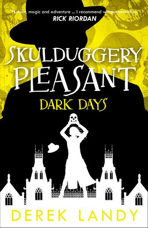 Dark Days (Skulduggery Pleasant, Book 4) book image