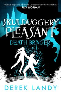 death-bringer-skulduggery-pleasant-book-6