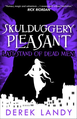 Last Stand of Dead Men (Skulduggery Pleasant, Book 8) book image