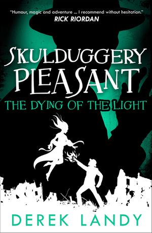 The Dying of the Light (Skulduggery Pleasant, Book 9) book image