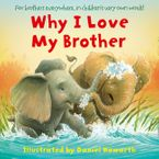 Why I Love My Brother eBook  by Daniel Howarth