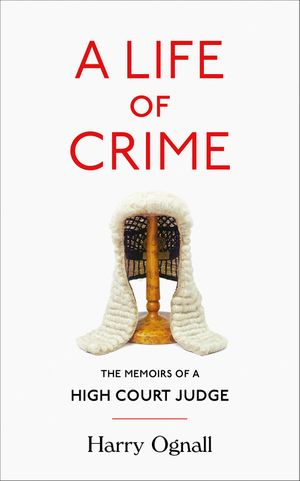 A Life of Crime: The Memoirs of a High Court Judge book image