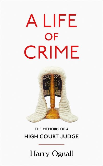 a life of crime  the memoirs of a high court judge
