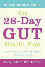 The 28-Day Gut Health Plan: Lose weight and feel better from the inside Paperback  by Jacqueline Whitehart