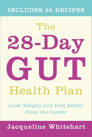 The 28-Day Gut Health Plan: Lose weight and feel better from the inside book image