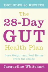 The 28-Day Gut Health Plan: Lose weight and feel better from the inside