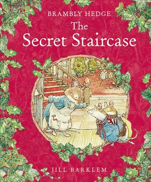 The Secret Staircase (Brambly Hedge) book image