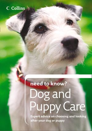 Dog and Puppy Care (Collins Need to Know?) book image