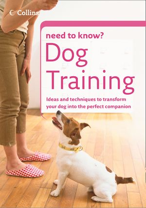 Dog Training (Collins Need to Know?) book image