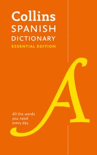 collins-spanish-dictionary-essential-edition-60000-translations-for-everyday-use