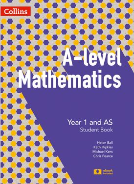 A Level Mathematics Year 1 and AS Student Book (A Level Mathematics)