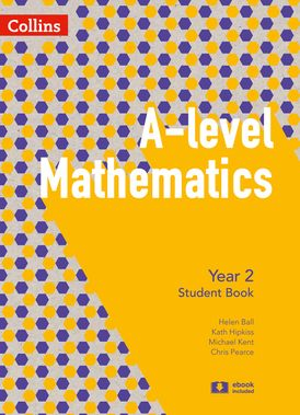 A Level Mathematics Year 2 Student Book (A Level Mathematics)