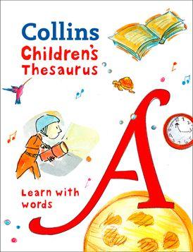 Children's Thesaurus: Illustrated thesaurus for ages 7+ (Collins Children's Dictionaries)