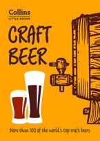 Craft Beer: More than 100 of the world's top craft beers (Collins Little Books) Paperback  by Dominic Roskrow