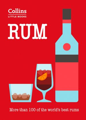 Rum: More than 100 of the world's best rums (Collins Little Books) book image