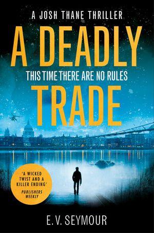 A Deadly Trade (Josh Thane Thriller, Book 1) book image