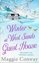 Winter at West Sands Guest House: The feel good festive romance you need this Christmas 2017