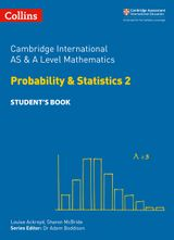 Cambridge International AS and A Level Mathematics Statistics 2 Student's Book (Cambridge International Examinations)