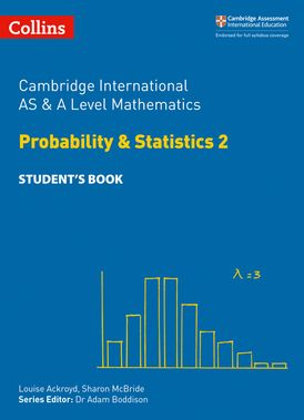 Collins Cambridge International AS & A Level – Cambridge International AS & A Level Mathematics Statistics 2 Student's Book