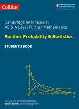 Cambridge International AS and A Level Further Mathematics Further Probability and Statistics Student's Book (Cambridge International Examinations)