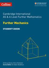 Cambridge International AS and A Level Further Mathematics Further Mechanics Student's Book (Cambridge International Examinations)