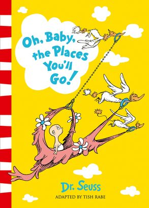 Cover image - Dr. Seuss - Oh, Baby, The Places You'll Go!