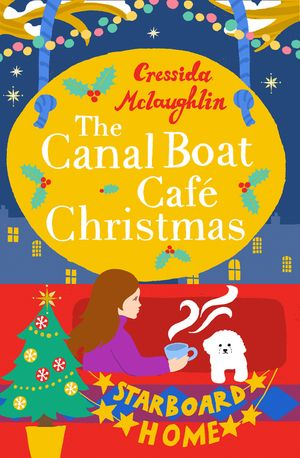 The Canal Boat Café Christmas: Starboard Home (The Canal Boat Café Christmas, Book 2) book image