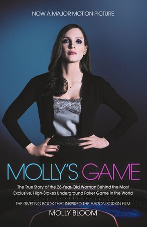 Cover image - Molly's Game Film Tie-in: The Riveting Book that Inspired the Aaron Sorkin Film