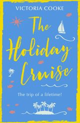 The Holiday Cruise: The feel-good heart-warming romance you need to read this Christmas