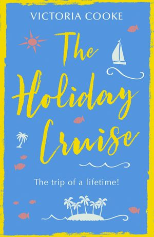 The Holiday Cruise: The feel-good heart-warming romance you need to read this year book image