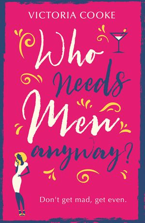Who Needs Men Anyway?: A perfect feel-good romantic comedy filled with sass book image