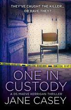 One in Custody: A short story (Maeve Kerrigan) eBook DGO by Jane Casey