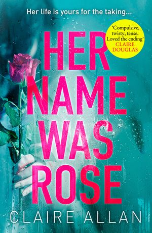 Her Name Was Rose: The gripping psychological thriller you need to read this year book image