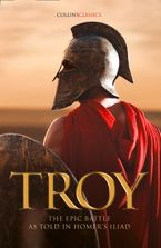 Troy: The epic battle as told in Homer's Iliad (Collins Classics) Paperback  by HOMER
